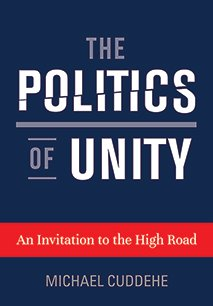 The Politics of Unity by Michael Cuddehe